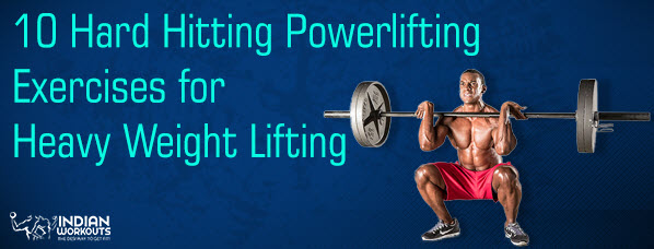 10 Hard Hitting Powerlifting Exercises for Heavy Weight Lifting