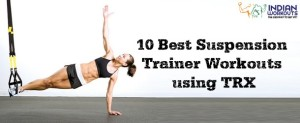 Suspension Trainer Workouts using TRX