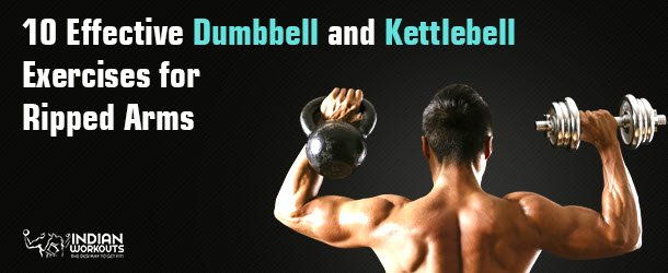 10 Effective Dumbbell and Kettlebell Exercises for Ripped Arms