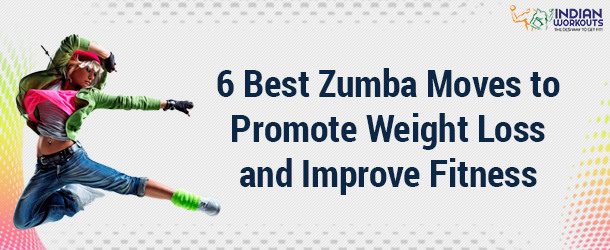 6 Best Zumba Moves to Promote Weight Loss and Improve Fitness
