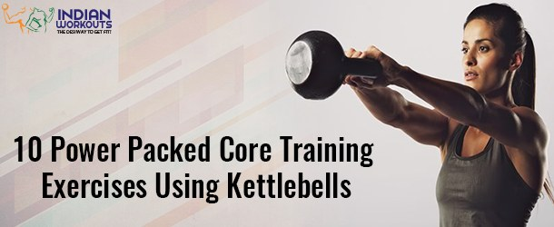 10 Effective Kettlebell Exercise For Core Strengthening