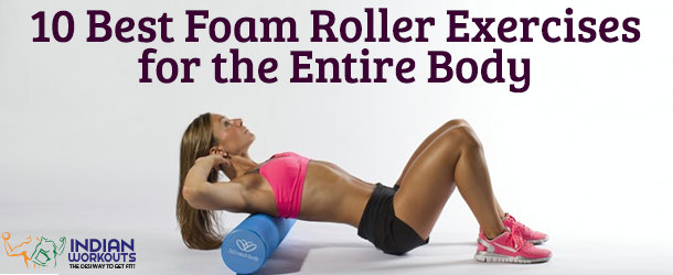 Best Foam Roller Exercises for the Entire Body