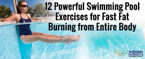 12 Effective Swimming Pool Workouts To Lose Fat From The Entire Body