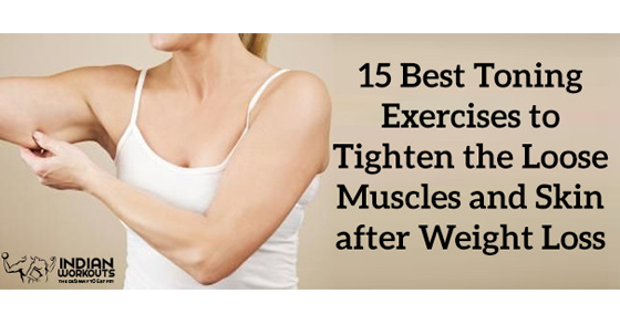15 Exercises to Tone the Excess Skin after Weight Loss