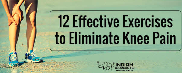 12 Effective Exercises to Eliminate Knee Pain