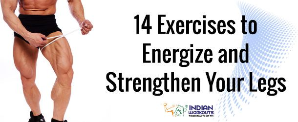 14 Exercises to Energize and Strengthen Your Legs