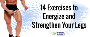 Exercises to Energize and Strengthen Your Legs