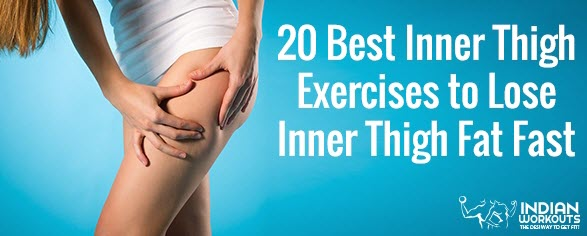 20 Best Inner Thigh Exercises to Lose Inner Thigh Fat Fast