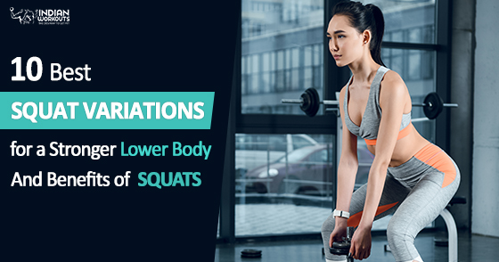 10 best squat variations and its benefits