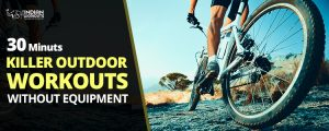 Best outdoor workouts without equipments