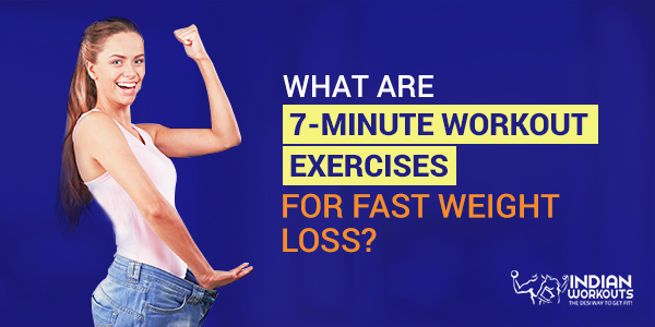 What are 7-minute workout exercises for fast weight loss