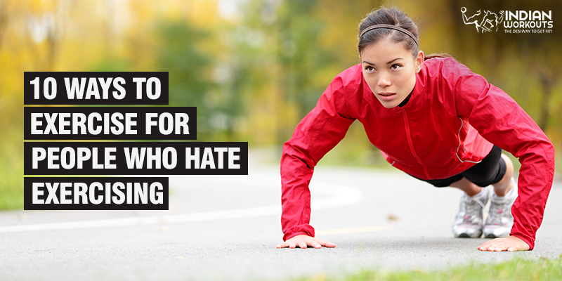 10 Ways to Exercise for People Who Hate Exercising