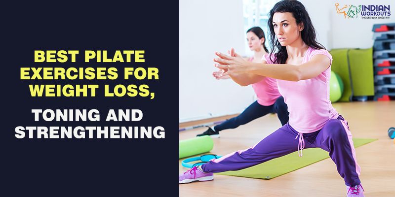 Best Pilate Exercises for Weight Loss, Toning and Strengthening