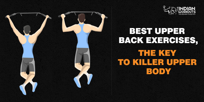 Best Upper Back Exercises, The Key To Killer Upper Body