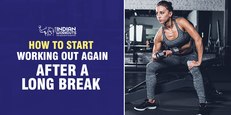 How To Start Working Out Again After A Long Break